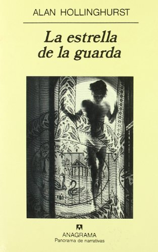 La Estrella de La Guarda (Spanish Edition) (8433908375) by Alan Hollinghurst