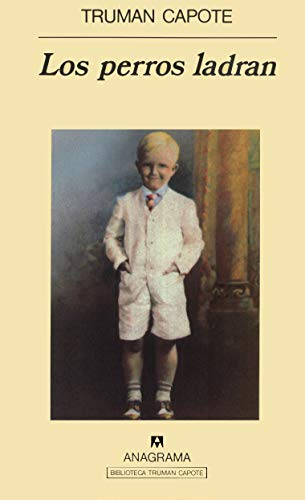 Los perros ladran (Compactos Anagrama) (Spanish Edition): Truman Capote