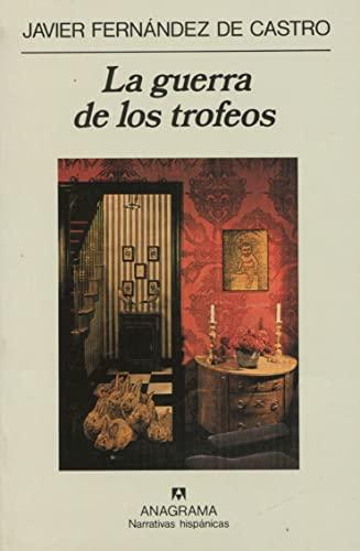 9788433909206: La guerra de los trofeos (Narrativas hispánicas) (Spanish Edition)