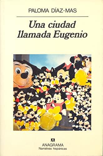 9788433909343: Una ciudad llamada Eugenio (Narrativas hispánicas) (Spanish Edition)