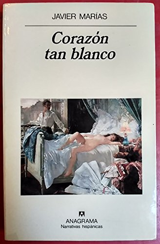 9788433909350: Corazon tan blanco (Narrativas hispanicas) (Spanish Edition)