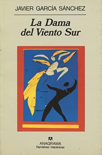 La Dama del Viento Sur (Narrativas Hispanicas): Garcia Sanchez, Javier