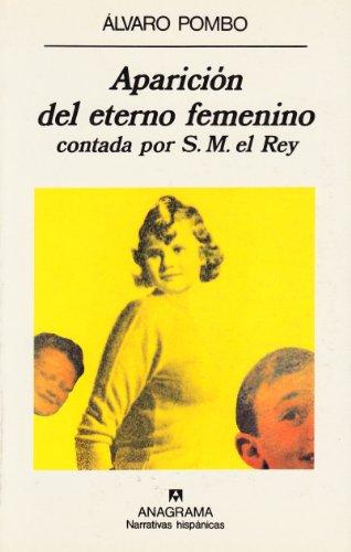 9788433909534: Aparición del eterno femenino / Onset of the eternal feminine (Narrativas Hispanicas) (Spanish Edition)