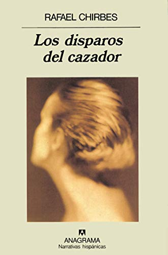 9788433909718: Los disparos del cazador (Narrativas hispanicas) (Spanish Edition)