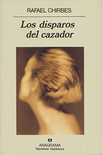 9788433909718: Los disparos del cazador (Narrativas hispánicas)