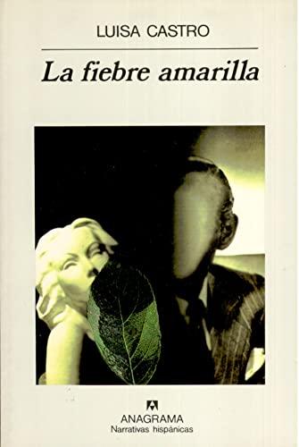 9788433909763: La fiebre amarilla (Narrativas hispanicas) (Spanish Edition)