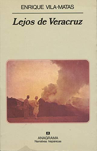 9788433909879: Lejos de Veracruz (Narrativas Hispanicas) (Spanish Edition)
