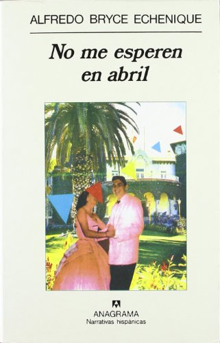 9788433909886: No me esperen en abril (Narrativas hispánicas)