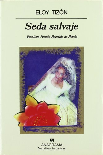 9788433910226: Seda salvaje (Narrativas hispánicas) (Spanish Edition)