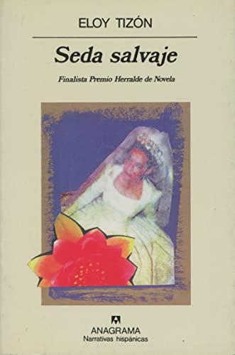 9788433910226: Seda salvaje (Narrativas hispánicas) (Spanish Edition)