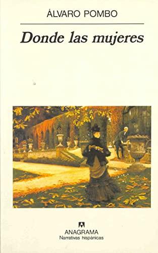 9788433910301: Donde las mujeres (Narrativas hispánicas)
