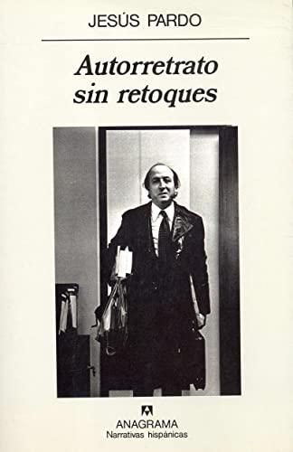 9788433910363: Autorretrato sin retoques (Narrativas hispánicas)
