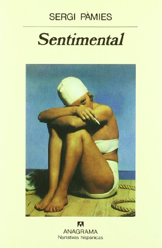 9788433910370: El Sentimental (Narrativas Hispanicas, 207)