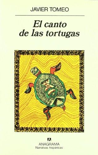 9788433910752: El Canto De Las Tortugas (Narrativas hispánicas) (Spanish Edition)