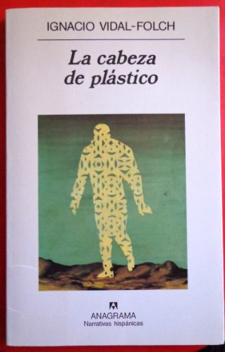 9788433910882: La Cabeza de Plastico (Narrativas Hispanicas) (Spanish Edition)