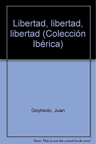 Libertad, Libertad, Libertad: Goytisolo, Juan