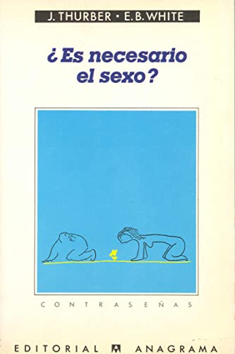 Es Necesario El Sexo?/Is Sex Necessary? (Spanish Edition) (9788433912756) by James Thurber; E. B. White