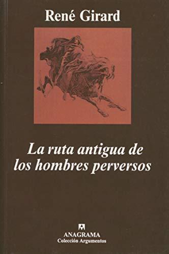 9788433913258: La Ruta Antigua de Los Hombres Perversos (Spanish Edition)
