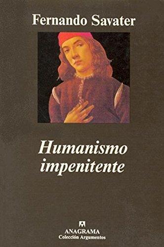 9788433913296: Humanismo impenitente (Argumentos)