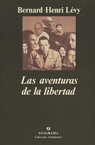9788433913531: Las aventuras de la libertad (Una historia subjetiva de los intelectuales) (Argumentos)