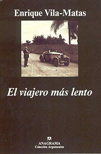 9788433913548: El Viajero Mas Lento (Colección Argumentos) (Spanish Edition)