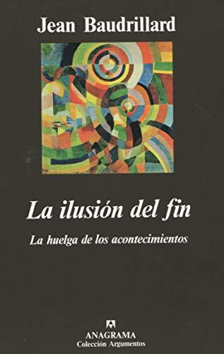9788433913722: La ilusión del fin (Argumentos)