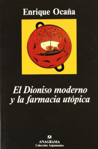 9788433913739: El Dioniso moderno y la farmacia utópica (Argumentos)