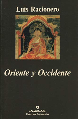 9788433913760: Oriente y Occidente: Filosofía oriental y dilemas occidentales (Argumentos)