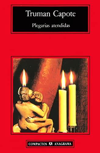 Plegarias atendidas (Compactos Anagrama) (Spanish Edition) (9788433914354) by Truman Capote