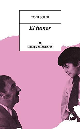 9788433915665: El tumor: 57 (LLIBRES ANAGRAMA)