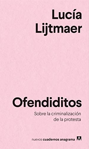 9788433916303: Ofendiditos: Sobre la criminalización de la protesta: 20 (NUEVOS CUADERNOS ANAGRAMA)