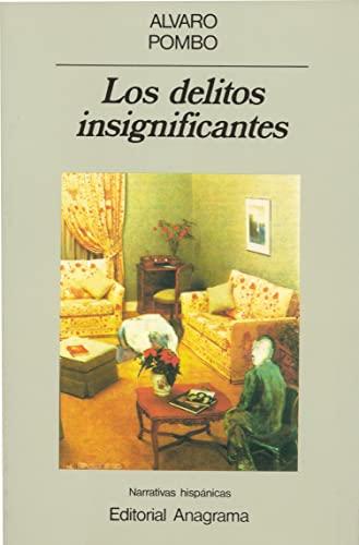 9788433917348: Los delitos insignificantes (Narrativas hispánicas) (Spanish Edition)