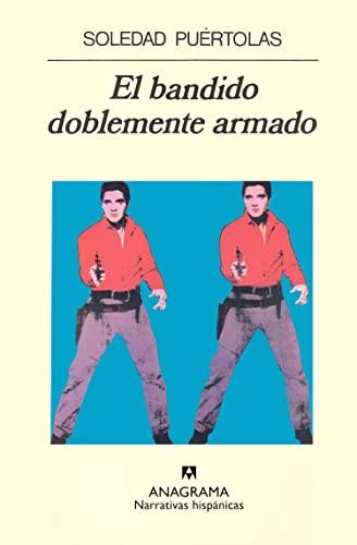 9788433917485: El Bandido Doblemente Armado (Spanish Edition)