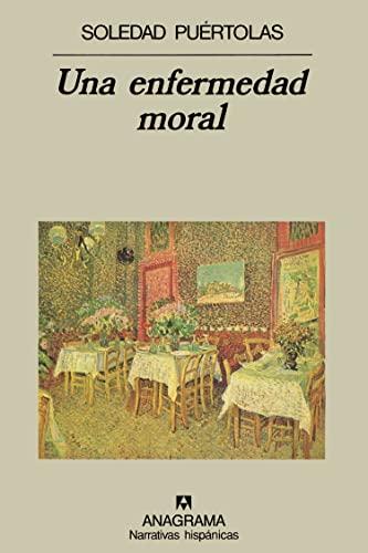 9788433917621: Una enfermedad moral (Narrativas hispánicas)