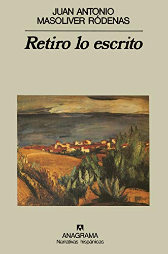 9788433917706: Retiro lo escrito (Narrativas hispánicas) (Spanish Edition)