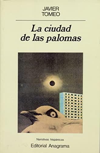 9788433917737: La ciudad de las palomas (Narrativas hispánicas) (Spanish Edition)