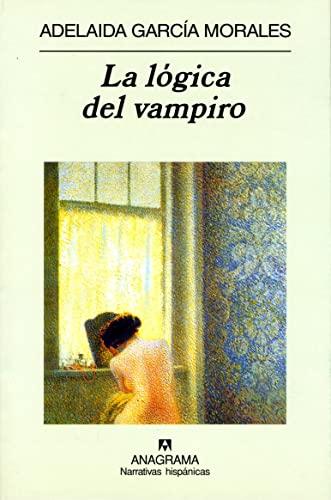 9788433917959: La logica del vampiro (Narrativas hispanicas) (Spanish Edition)