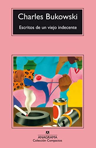9788433920881: Escritos de un viejo indecente (Compactos Anagrama) (Spanish Edition)