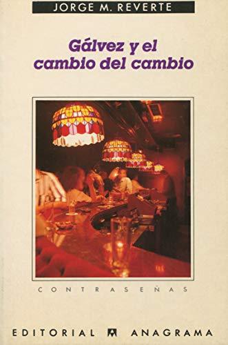 9788433923547: Gálvez y el cambio del cambio (Contraseñas) (Spanish Edition)