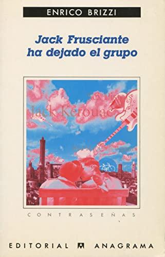 9788433923622: Jack Frusciante ha dejado el grupo. Una grandiosa historia de amor y de