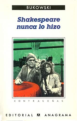 Shakespeare nunca lo hizo (Contrasenas) (Spanish Edition) (8433923781) by Charles Bukowski