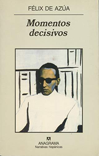 Momentos decisivos (Narrativas hispánicas): Azúa, Félix de
