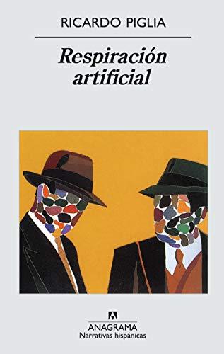 9788433924711: Respiracion Artificial (Narrativas Hispanicas)