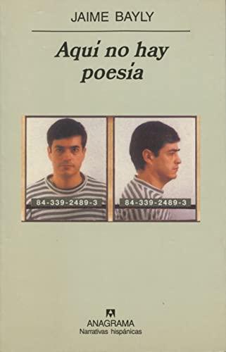9788433924896: Aquí no hay poesía (Narrativas hispánicas)