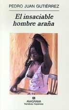 9788433924988: El insaciable hombre arana (Narrativas hispanicas) (Spanish Edition)