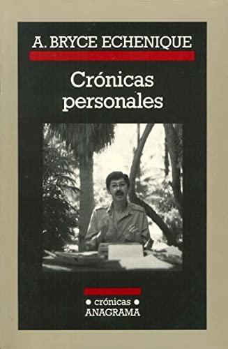 Cronicas Personales (Cronicas Anagrama) (Spanish Edition): Bryce Echenique, Alfredo
