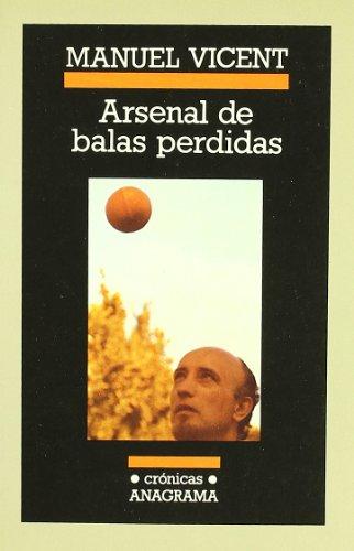 9788433925138: Arsenal de balas perdidas (Cronicas Anagrama) (Spanish Edition)