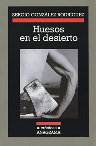 9788433925541: Huesos en el desierto (Crónicas)