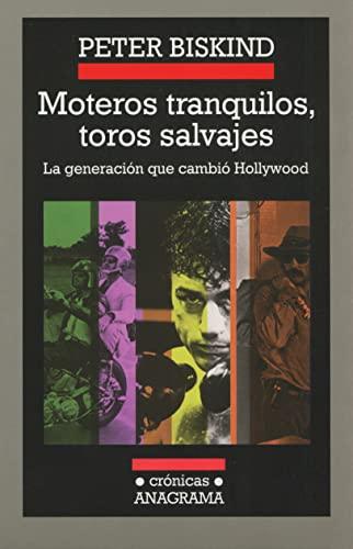 9788433925626: Moteros tranquilos, toros salvajes: La generación que cambió Hollywood (Crónicas)