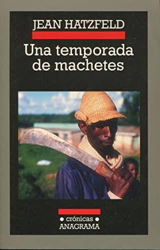 9788433925640: Una Temporada de Machetes (Spanish Edition)